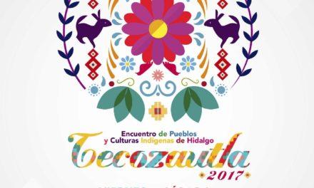 PRESENTA TECOZAUTLA, 1ER ENCUENTRO DE PUEBLOS Y CULTURAS INDÍGENAS DE HIDALGO, EL 13 Y 14 DE OCTUBRE DEL 2017.